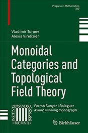Monoidal Categories and Topological Field Theory - Turaev, Vladimir