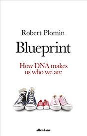 Blueprint: How DNA Makes Us Who We Are - Plomin, Robert