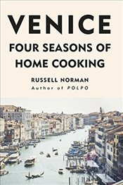 Venice: Four Seasons of Home Cooking - Norman, Russell