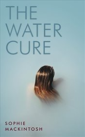 Water Cure - Mackintosh, Sophie