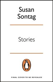 Stories: Collected Stories - Sontag, Susan