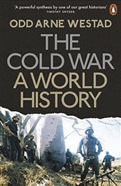 Cold War: A World History - Westad, Odd Arne