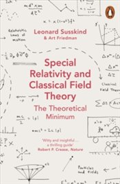 Special Relativity and Classical Field Theory - Susskind, Leonard