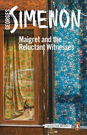 Maigret and the Reluctant Witnesses: Inspector Maigret #53 - Simenon, Georges