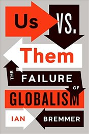 Us vs. Them: The Failure of Globalism - Bremmer, Ian