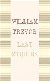 Last Stories - Trevor, William
