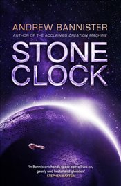 Stone Clock: (The Spin Trilogy 3) - Bannister, Andrew