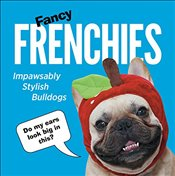 Fancy Frenchies: French Bulldogs in Costumes (Humour) - N/A,