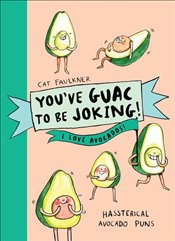 You Hass to Be Joking! : I Love Avocados - Faulkner, Cat