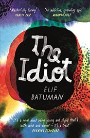 Idiot : A Novel - Batuman, Elif