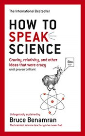 How to Speak Science: Essential Concepts Made Simple - Science, Bruce Benamran Masters in Computer