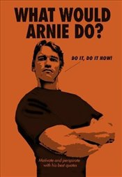 What Would Arnie Do?  -