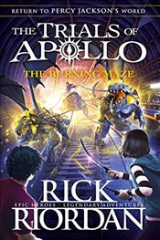 Burning Maze : The Trials of Apollo Book 3 - Riordan, Rick