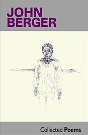 Collected Poems - Berger, John