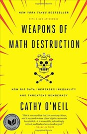 Weapons of Math Destruction - ONeil, Cathy
