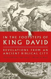 In the Footsteps of King David : Revelations from an Ancient Biblical City - Garfinkel, Yosef