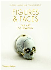 Figures & Faces: The Art of Jewelry (Art of Jewelry 3) - Mauriès, Patrick