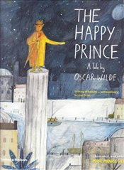 Happy Prince : A Tale by Oscar Wilde - Wilde, Oscar