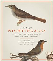 Pasta For Nightingales: A seventeenth-century handbook of bird-care and folklore - Trust, Royal Collection