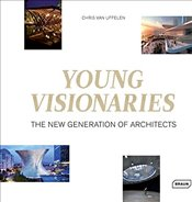 Young Visionaries: The New Generation of Architects - Van Uffelen, Chris