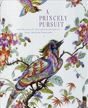 Pricely Pursuit: The Malcolm D. Gutter Collection of Early Meissen Porcelain - Hirmer,