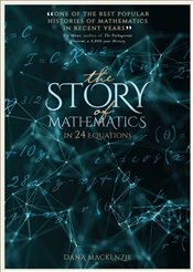 Story of Mathematics in 24 Equations - MacKenzie, Dana
