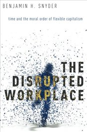 Disrupted Workplace - Snyder, Benjamin H.