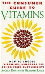 Consumer Guide to Vitamins - DOWDEN, ANGELA