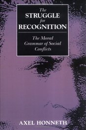 Struggle for Recognition - Honneth, Axel