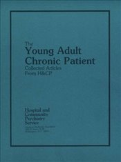 Young Adult Chronic Patient: Collected Articles from Hospital and Community Psychiatry - Association, American Psychiatric