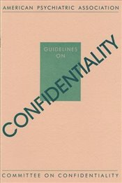 Guidelines on Confidentiality - Association, American Psychiatric