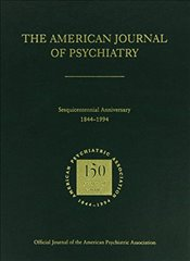 American Journal of Psychiatry 1844-1994 - Association, American Psychiatric