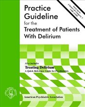 American Psychiatric Association Practice Guideline for the Treatment of Patients with Delirium (Ame - Association, American Psychiatric