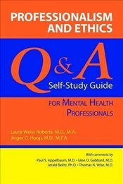 Professionalism and Ethics: Q and A Self-study Guide for Mental Health Professionals - Roberts, Laura Weiss