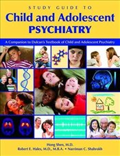 Study Guide to Child and Adolescent Psychiatry: A Companion to Dulcans Textbook of Child and Adoles - Shen, Hong