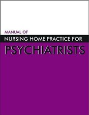 Manual of Nursing Home Practice for Psychiatrists - Association, American Psychiatric