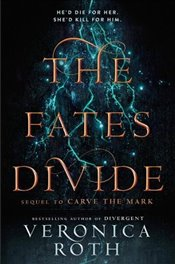 Fates Divide : Carve the Mark, Book 2 - Roth, Veronica