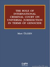 Role Of International Criminal Court On Universal Jurisdiction In Terms Of Genocide - Ülgen, Mert