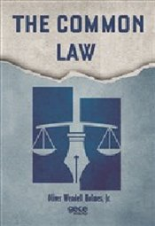 Common Law - Jr., Oliver Wendell Holmes