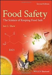 Food Safety : The Science of Keeping Food Safe - Shaw, Ian C.