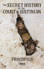 Secret History of the Court of Justinian - Procopius,