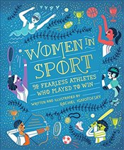 Women in Sport : Fifty Fearless Athletes Who Played to Win - Ignotofsky, Rachel