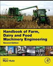 Handbook of Farm, Dairy and Food Machinery Engineering - Kutz, Myer