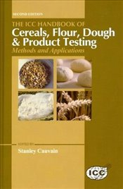 ICC Handbook of Cereals, Flour, Dough and Product Testing Methods and Aplications - Cauvain, Stanley P.