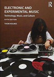 Electronic and Experimental Music - Holmes, Thom