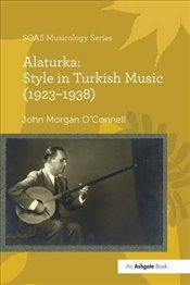 Alaturka : Style in Turkish Music 1923–1938 - OConnell, John Morgan