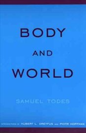 Body and World - Todes, Samuel