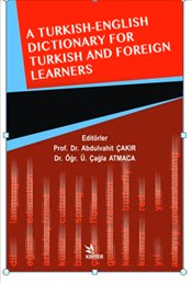A Turkish English Dictionary for Turkish and Foreign Learners  - Çakır, Abdülvahit