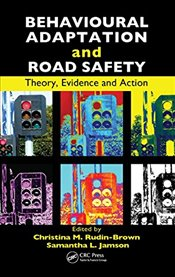 Behavioural Adaptation and Road Safety : Theory, Evidence and Action - Jamson, Samantha