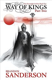 Way of Kings : Part Two : The Stormlight Archive Book One - Sanderson, Brandon
